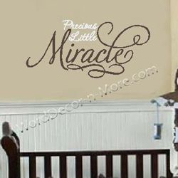PRECIOUS LITTLE MIRACLE Nursery Wall Quote- need this for his wall.