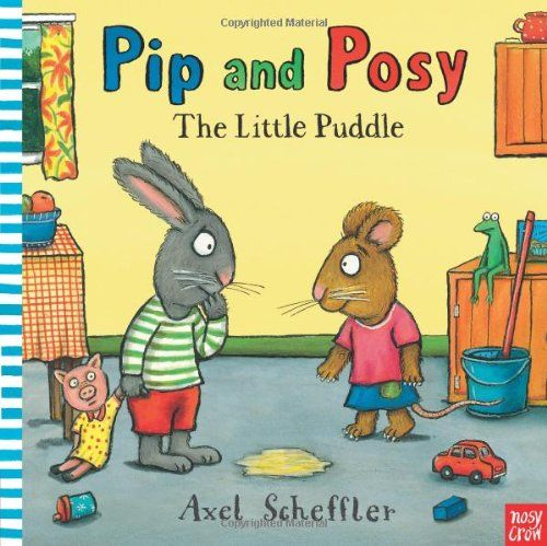 Pip and Posy: The Little Puddle (Pip & Posy) by Axel Scheffler http://www.amazon.co.uk/dp/0857630784/ref=cm_sw_r_pi_dp_rVl5vb1MBSDRS