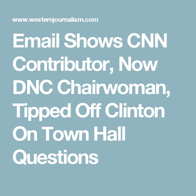 Email Shows CNN Contributor, Now DNC Chairwoman, Tipped Off Clinton On Town Hall Questions