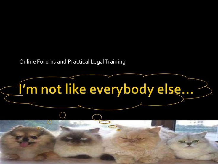 I'm not like everybody else - online forums and PLT