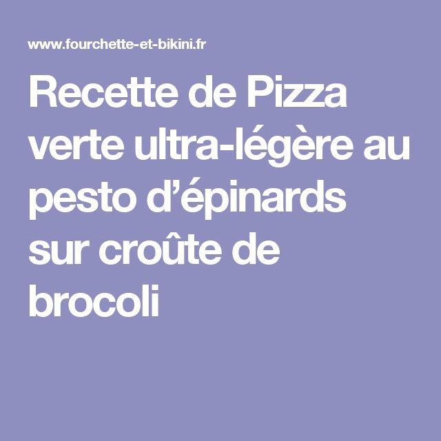 Recette de Pizza verte ultra-légère au pesto d'épinards sur croûte de brocoli