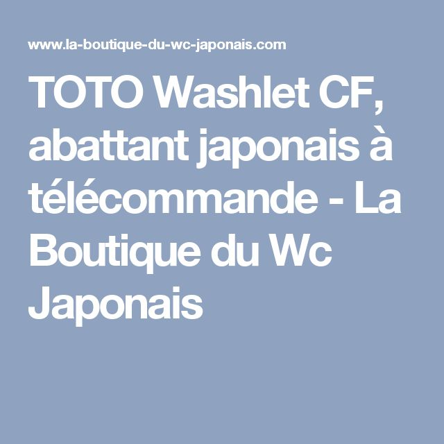 TOTO Washlet CF, abattant japonais à télécommande - La Boutique du Wc Japonais