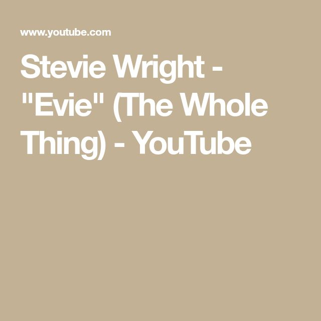 """Stevie Wright - """"Evie"""" (The Whole Thing) - YouTube"""