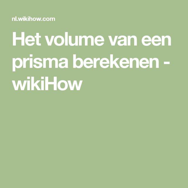 Het volume van een prisma berekenen - wikiHow