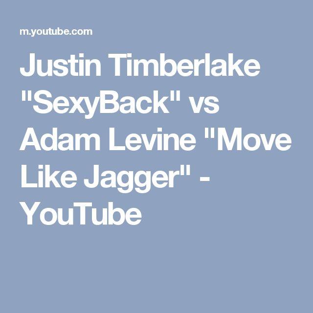 "Justin Timberlake ""SexyBack"" vs Adam Levine ""Move Like Jagger"" - YouTube"