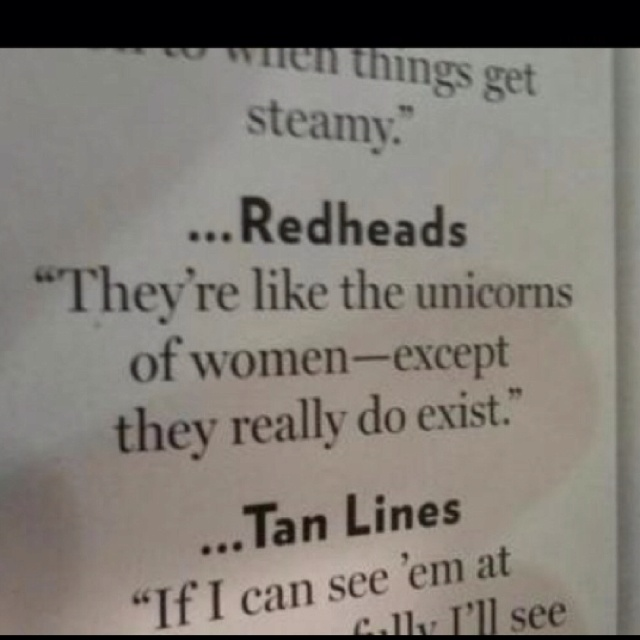 The unicorn of women? Cute...I randomly searched redheads this is hysterical