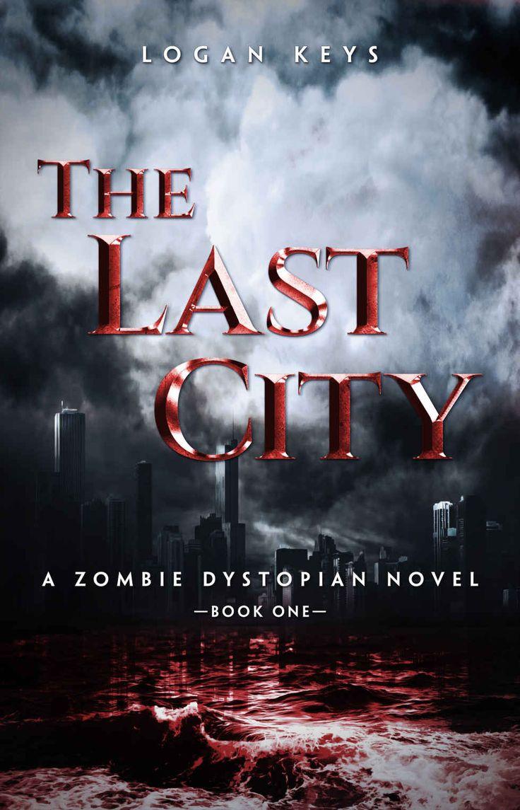 The Last City: A Zombie Dystopian Novel (The Last City Series) ($2.99 to #Free) - #AmazonBooks