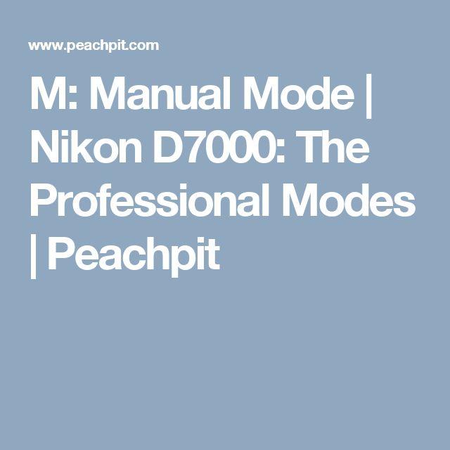 M: Manual Mode | Nikon D7000: The Professional Modes | Peachpit