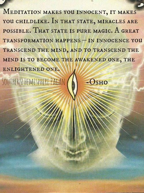 Meditation makes you innocent ~~~♡ Osho ༺♡༻ WILD WOMAN SISTERHOOD™ #wildwomansisterhood #osho