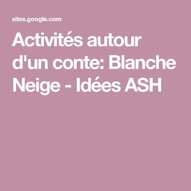 Activités autour d'un conte: Blanche Neige - Idées ASH