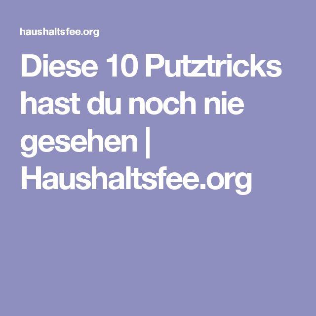 Diese 10 Putztricks Hast Du Noch Nie Gesehen | Haushaltsfee.org