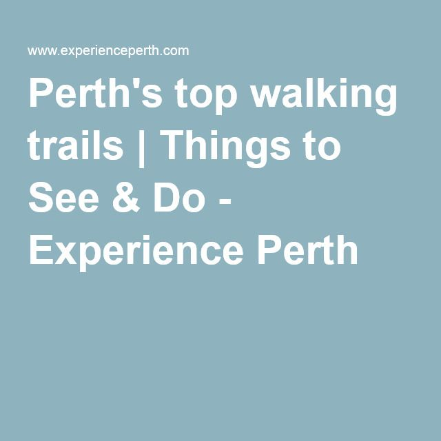 Perth's top walking trails | Things to See & Do - Experience Perth