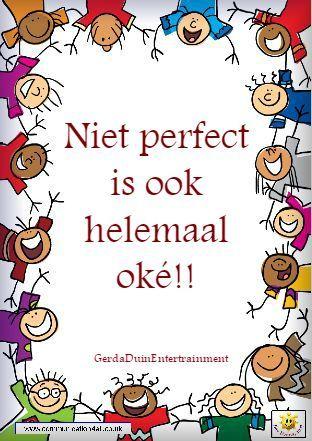Niet perfect is ook helemaal oké!! Gerda Duin