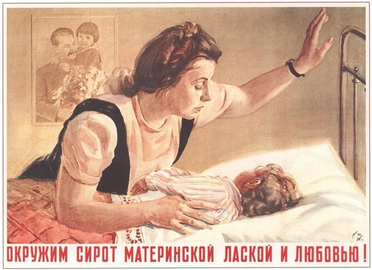 "Soviet post-war poster from 1946: ""We will surround the orphans with mothers' love and affection!"""