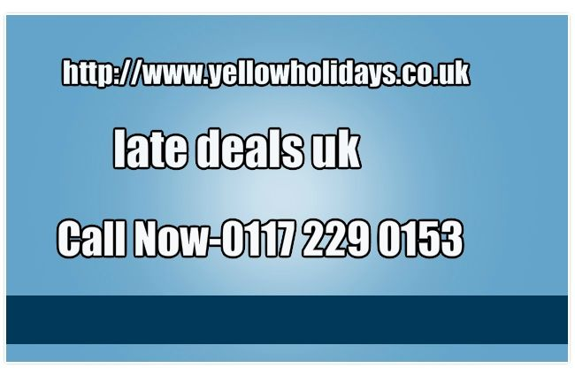http://www.yellowholidays.co.uk/last-minute-holidays-cheap-holiday-deals-late-deals.html late deals uk