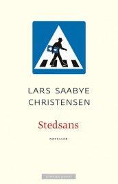Stedsans av Lars Saabye Christensen (Innbundet)