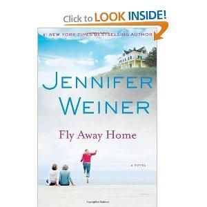 Fly Away Home.  Jennifer Weiner