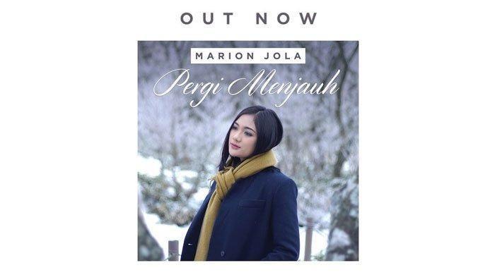 Lirik Lagu Pergi Menjauh Marion Jola Rilis 22 Februari 2019 Bisa Didengarkan Di Spotify Atau Joox Lirik Lagu Lagu Lirik