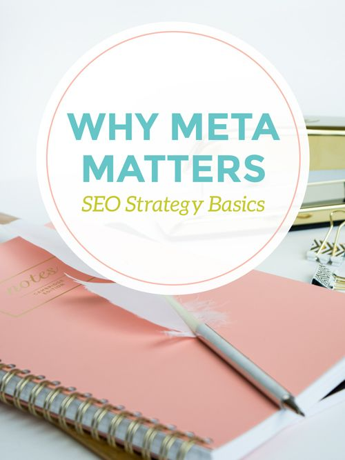 Why Meta Matters in SEO Strategy Basics by Dapper Fox Design