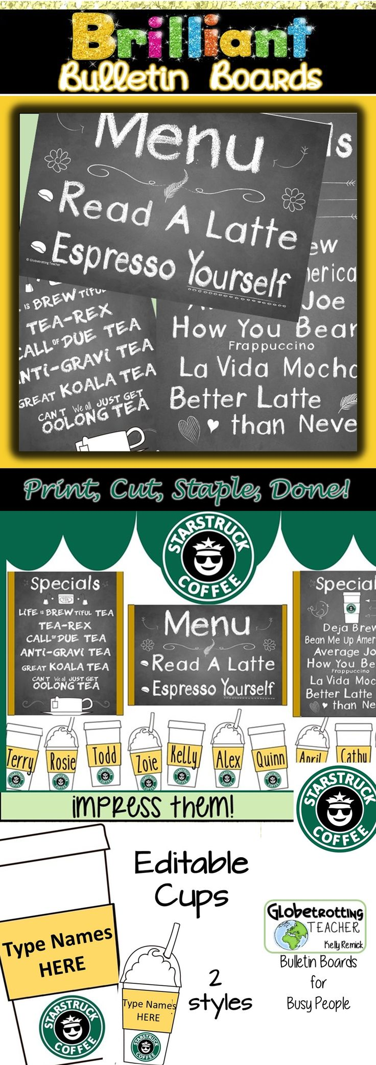 STARBUCKS  This editable coffee-themed bulletin board will bring smiles and giggles to people of all ages. The clever puns will keep people talking and learning. Liven up that space - it's so easy.  This gorgeous bulletin board can be on your wall (or door) in no time. All the thinking, planning, coordinating and measuring has been done for you. Just print, cut and pin up. Presto - An amazing board that looks like you spent many hours creating!