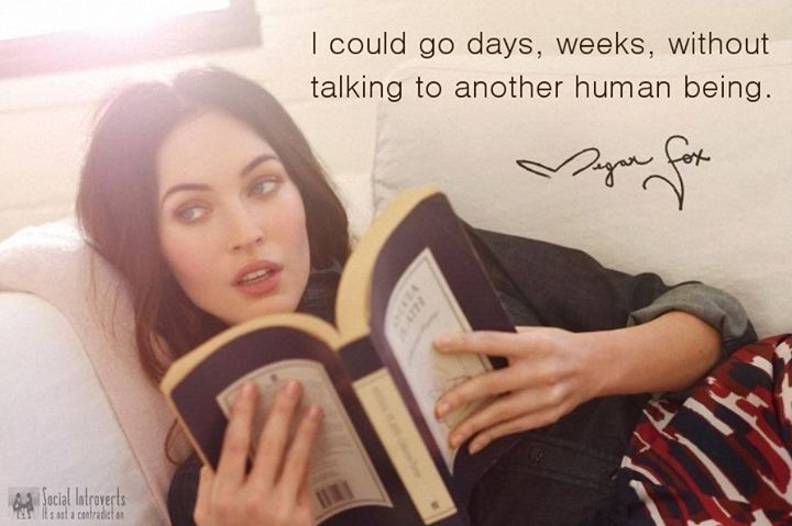 I could go days, weeks, without talking to another human being. | #INTJ