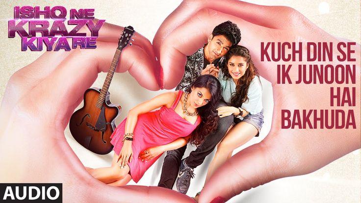 Kuch Dino Se Ek Junoon Hai Bakhuda Full AUDIO Song   Ishq Ne Krazy Kiya ...