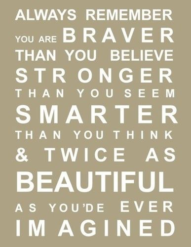 you: Thoughts, Remember This, Inspiration, Quotes, Beautiful, Motivation, Little Girls Rooms, Daughters, Winnie The Pooh