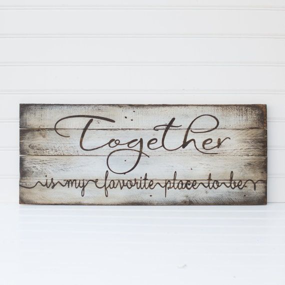 Together is my favorite place to be wooden sign made from reclaimed pallet wood