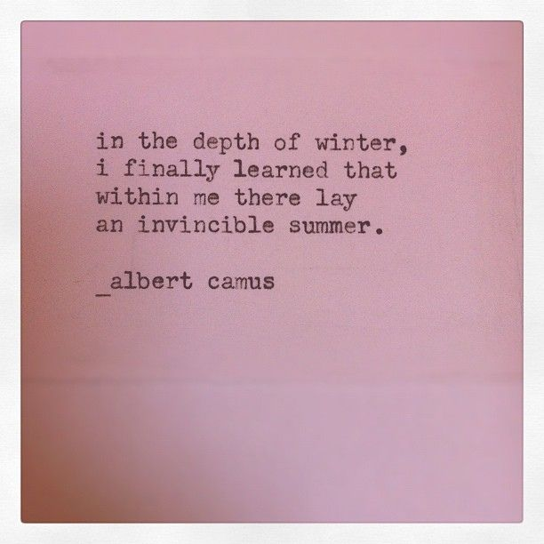 "Albert Camus Summer Quote: ""in The Depth Of Winter, I Finally Learned That Within Me"