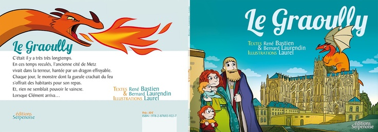 A children story about the famous dragon which lived in Metz. The Graoully, by René Bastien, Bernard Laurendin (writers), and Laurel (artist) : www.bloglaurel.com