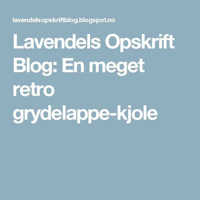 Lavendels Opskrift Blog: En meget retro grydelappe-kjole