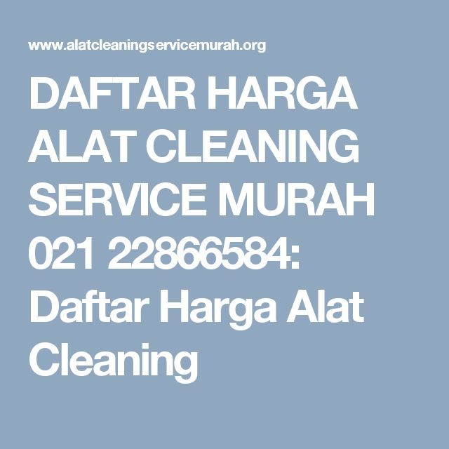 DAFTAR HARGA ALAT CLEANING SERVICE MURAH 021 22866584: Daftar Harga Alat Cleaning