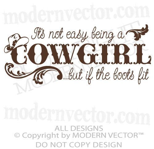 I'ts not easy being a Cowgirl Quote Vinyl Wall by ModernVector, ...
