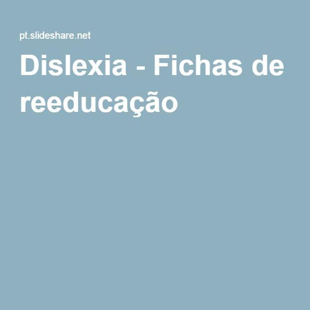 Dislexia - Fichas de reeducação