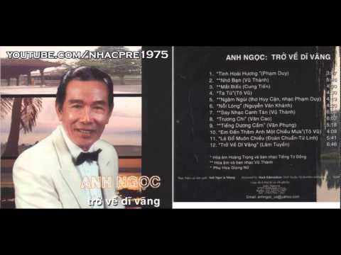 Băng Nhạc Anh Ngọc - Trở Về Dĩ Vãng - Thu Âm Trước 1975 - YouTube