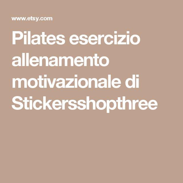 Pilates esercizio allenamento motivazionale di Stickersshopthree