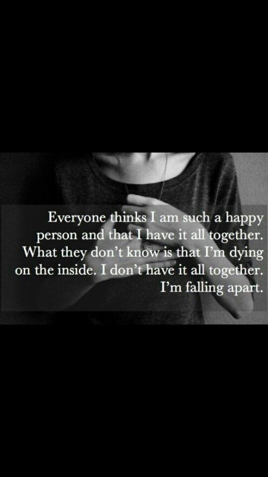 Im falling apart, breaking, broken.