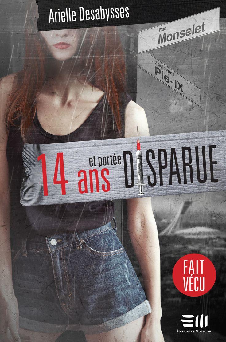 14 ans et portée disparue -  Arielle Desabysses -  Référence : 205282 #livre #Roman #Biographie #Témoignage #book #Québec