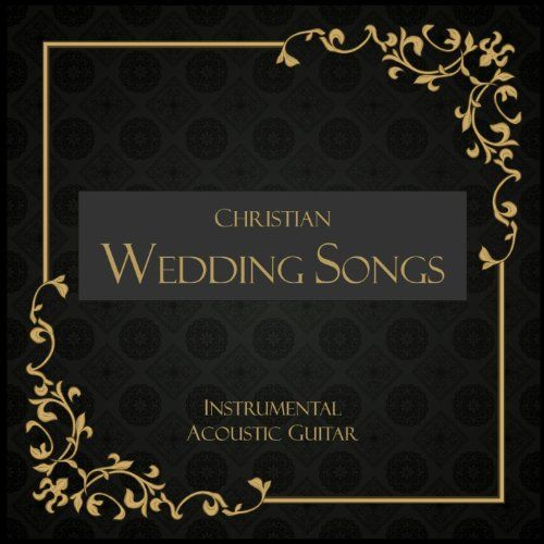 Instrumental Wedding Ceremony Songs: Amazon.com: Christian Wedding Songs