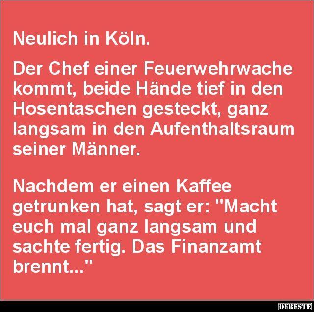 Neulich in Köln. Der Chef einer Feuerwehrwache kommt.. | Lustige Bilder, Sprüche, Witze, echt lustig