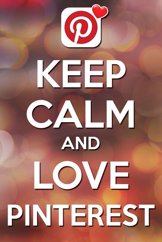 Keep Calm and Love Pinterest