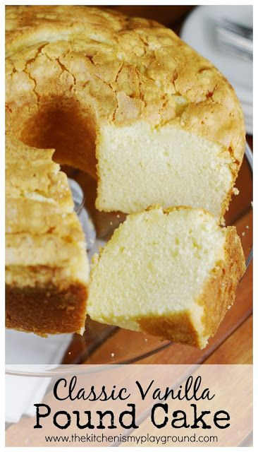 Classic Vanilla Pound Cake  ~ this version is true Southern perfection.  www.thekitchenismyplayground.com