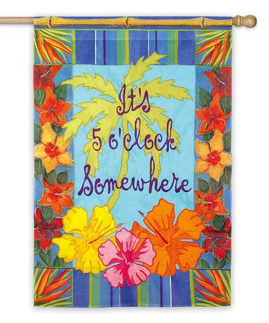 Another great find on #zulily! Tropical '5 O'Clock Somewhere' Outdoor Flag #zulilyfinds