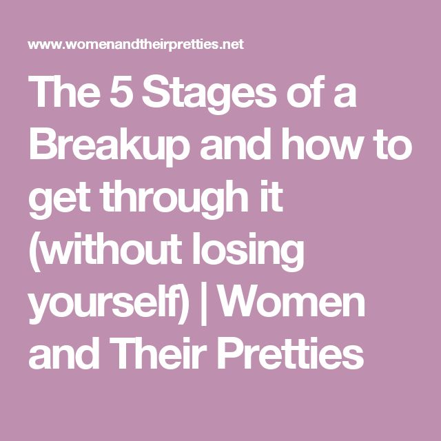 The 5 Stages of a Breakup and how to get through it (without losing yourself)   Women and Their Pretties
