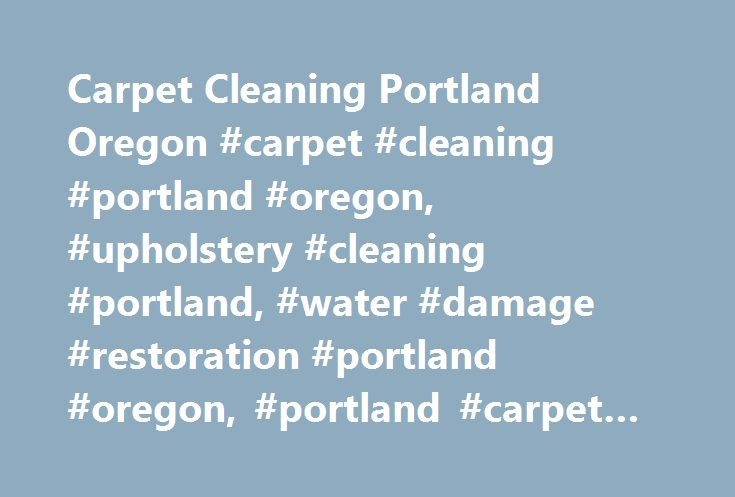 Carpet Cleaning Portland Oregon #carpet #cleaning #portland #oregon, #upholstery #cleaning #portland, #water #damage #restoration #portland #oregon, #portland #carpet #cleaning #service http://cleveland.nef2.com/carpet-cleaning-portland-oregon-carpet-cleaning-portland-oregon-upholstery-cleaning-portland-water-damage-restoration-portland-oregon-portland-carpet-cleaning-service/  # Carpet Cleaning Portland, OR Bridge Town Carpet Cleaning Portland is dedicated to providing local, affordable and…
