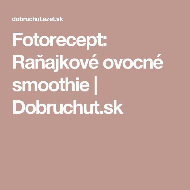 Fotorecept: Raňajkové ovocné smoothie   Dobruchut.sk