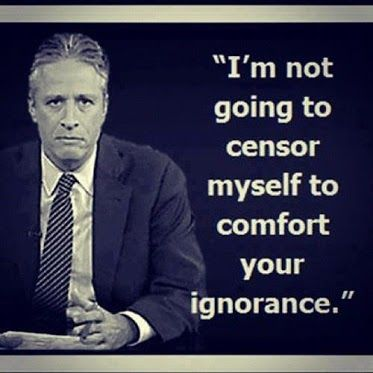 Jon Stewart. The only reasonable voice is on Comedy Central. // also, this right here is one of my main mottos. Yeah. I went there. ~~~