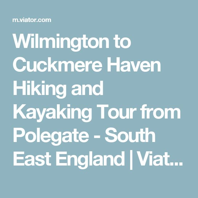 Wilmington to Cuckmere Haven Hiking and Kayaking Tour from Polegate - South East England | Viator