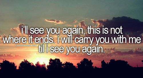 Carrie Underwood - See You Again.  This is such a beautiful reminder of God's promise to us. So thankful for that