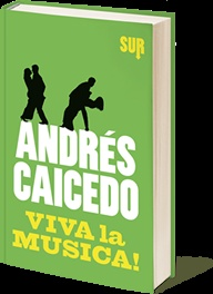 "Andrés Caicedo, ""Viva la musica!"" [¡Que viva la música!], trad. di R. Schenardi, SUR 2012, pp. 229, ISBN: 9788897505136 #fiction"